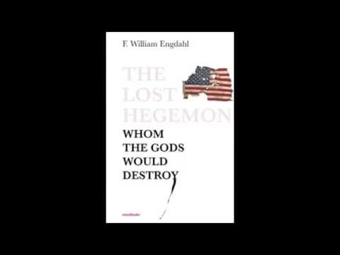 F. William Engdahl on The Lost Hegemon